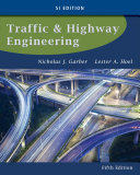 Traffic and Highway Engineering  SI Edition Book