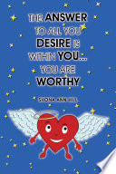 The Answer To All You Desire Is Within You You Are Worthy