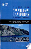 The History of the Study of Landforms  Quaternary and recent processes and forms  1890 1965  and the mid century revolutions Book