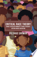 Critical Race Theory  Impact on Black Minority Ethnic Students within Higher Education
