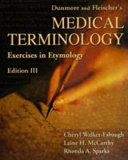 Dunmore And Fleischer s Medical Terminology exercises In Etymology taber s Cyclopedic Medical Dictionary