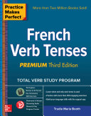 Practice Makes Perfect French Verb Tenses, 3rd Edition