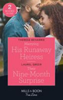 Marrying His Runaway Heiress / Their Nine-Month Surprise Pdf/ePub eBook