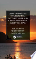 Understanding Risk to Wildlife from Exposures to Per  and Polyfluorinated Alkyl Substances  PFAS  Book