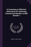 Is Licensing an Effective Alternative for Achieving Commercial Benefits of R d Results