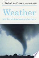 Weather  : A Fully Illustrated, Authoritative and Easy-to-Use Guide