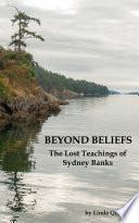Beyond Beliefs  The Lost Teachings of Sydney Banks