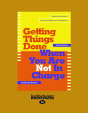 Getting Things Done When You Are Not in Charge (Large Print 16pt)