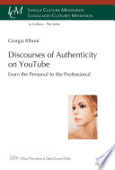 Discourses of Authenticity on YouTube  From the Personal to the Professional