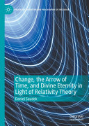 Change, the Arrow of Time, and Divine Eternity in Light of Relativity Theory ebook