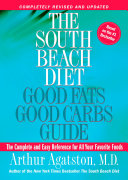 The South Beach Diet Good Fats, Good Carbs Guide