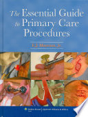 """The Essential Guide to Primary Care Procedures"" by E. J. Mayeaux"