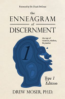 The Enneagram of Discernment  Type One Edition