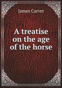 A treatise on the age of the horse