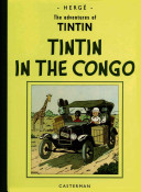 "The Adventures of Tintin, Reporter for ""Le Petit Vingtième"", in the Congo"