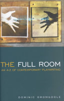The full room: an A-Z of contemporary playwriting