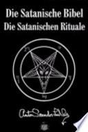 Die Satanische Bibel  : Die Satanischen Rituale