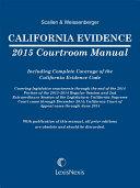 California Evidence 2015 Courtroom Manual