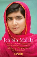 Ich bin Malala: Das Mädchen, das die Taliban erschießen wollten, ...