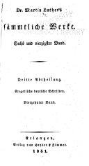 Dr. Martin Luther's Sämmtliche werke ...: Exegetische deutsche Schriften, Bearb. von J.K. Irmischer, 1843-1853