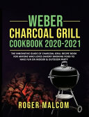 Weber Charcoal Grill Cookbook 2020 2021