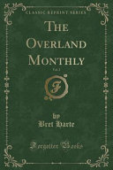 The Overland Monthly  Vol  2  Classic Reprint