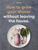 link to How to grow your dinner without leaving the house in the TCC library catalog