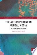 The Anthropocene in Global Media