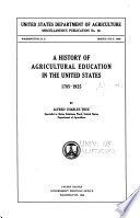 A History of Agricultural Education in the United States  1785 1925
