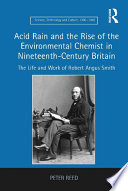 Acid Rain And The Rise Of The Environmental Chemist In Nineteenth Century Britain