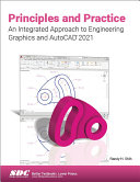 Principles and Practice An Integrated Approach to Engineering Graphics and AutoCAD 2021 [Pdf/ePub] eBook