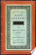 """Traveler's Gift; Mastering the Seven Decisions"" by Andy Andrews"