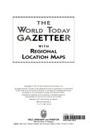 The World Today Gazetteer with Regional Location Maps