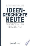 Ideengeschichte heute  : Traditionen und Perspektiven