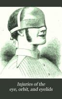 Injuries of the Eye  Orbit  and Eyelids