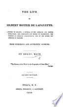 The Life of Gilbert Motier de Lafayette ...