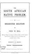 The South African Native Problem  a Suggested Solution