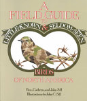 A Field Guide to Little known   Seldom seen Birds of North America