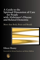 A Guide to the Spiritual Dimension of Care for People with Alzheimer s Disease and Related Dementia