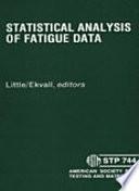 Statistical Analysis of Fatigue Data