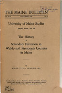 The History of Secondary Education in Waldo and Piscataquis Counties in Maine