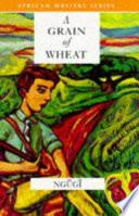 A Grain of Wheat by Ngugi wa Thiong'o,Ngũgĩ wa Thiong'o PDF