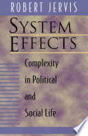 """""""System Effects: Complexity in Political and Social Life"""" by Robert Jervis"""