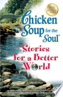 Chicken Soup for the Soul Stories for a Better World