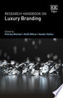 """""""Research Handbook on Luxury Branding"""" by Felicitas Morhart, Keith Wilcox, Sandor Czellar"""