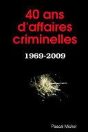 40 ANS D'Affaires Criminelles