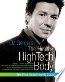 Oz Garcia s The Healthy High Tech Body Book