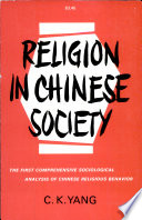 Religion in Chinese Society, A Study of Contemporary Social Functions of Religion and Some of Their Historical Factors by C. K. Yang PDF