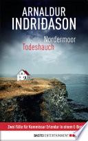 Nordermoor / Todeshauch  : Zwei Fälle für Kommissar Erlendur in einem E-Book