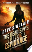 The Dead Spy s Guide to Espionage